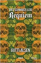 Requiem - Dies schwarze Leid von Gutti Alsen.
