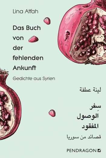 Das Buch von der fehlenden Ankunft von Lina Atfah.