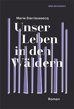 Unser Leben in den Wäldern von Marie Darrieusecq.