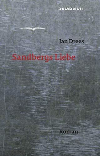 Sandbergs Liebe von Jan Drees.