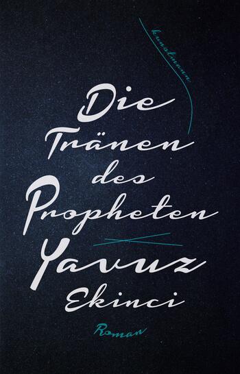 Die Tränen des Propheten von Yavuz Ekinci.