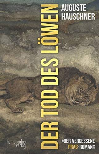 Der Tod des Löwen von Auguste Hauschner.