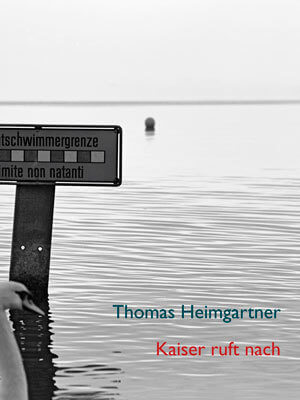 Kaiser ruft nach von Thomas Heimgartner.