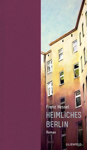 Heimliches Berlin von Franz Hessel.
