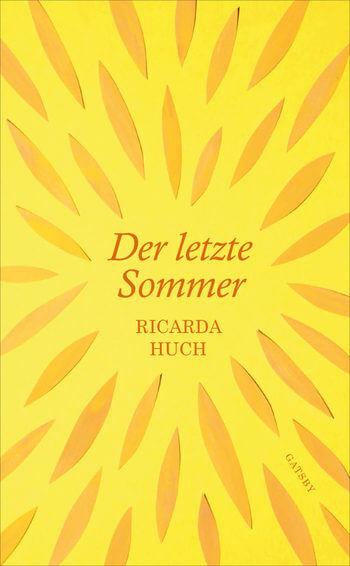 Der letzte Sommer von Ricarda Huch.