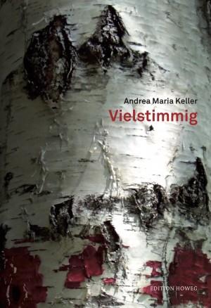 Vielstimmig von Andrea Maria Keller.