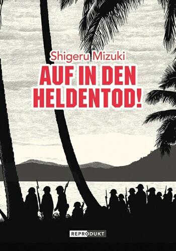 Auf in den Heldentod! von Shigeru Mizuki.
