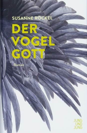 Der Vogelgott von Susanne Röckel.