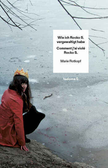 Wie ich Rocko S. vergewaltigt habe/ Comment j'ai violé Rocko S. von Marie Rotkopf.