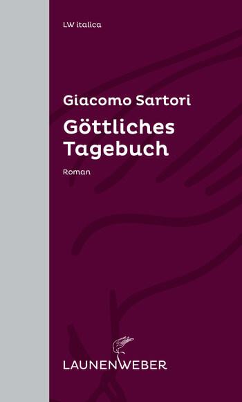 Göttliches Tagebuch von Giacomo Sartori.