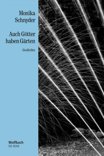 Auch Götter haben Gärten von Monika Schnyder.