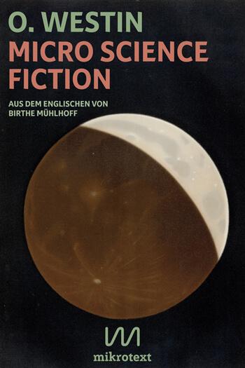 Micro Science Fiction von O. Westin.