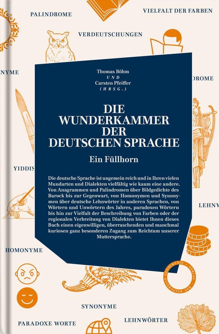 Die Wunderkammer der deutschen Sprache – Ein Füllhorn.