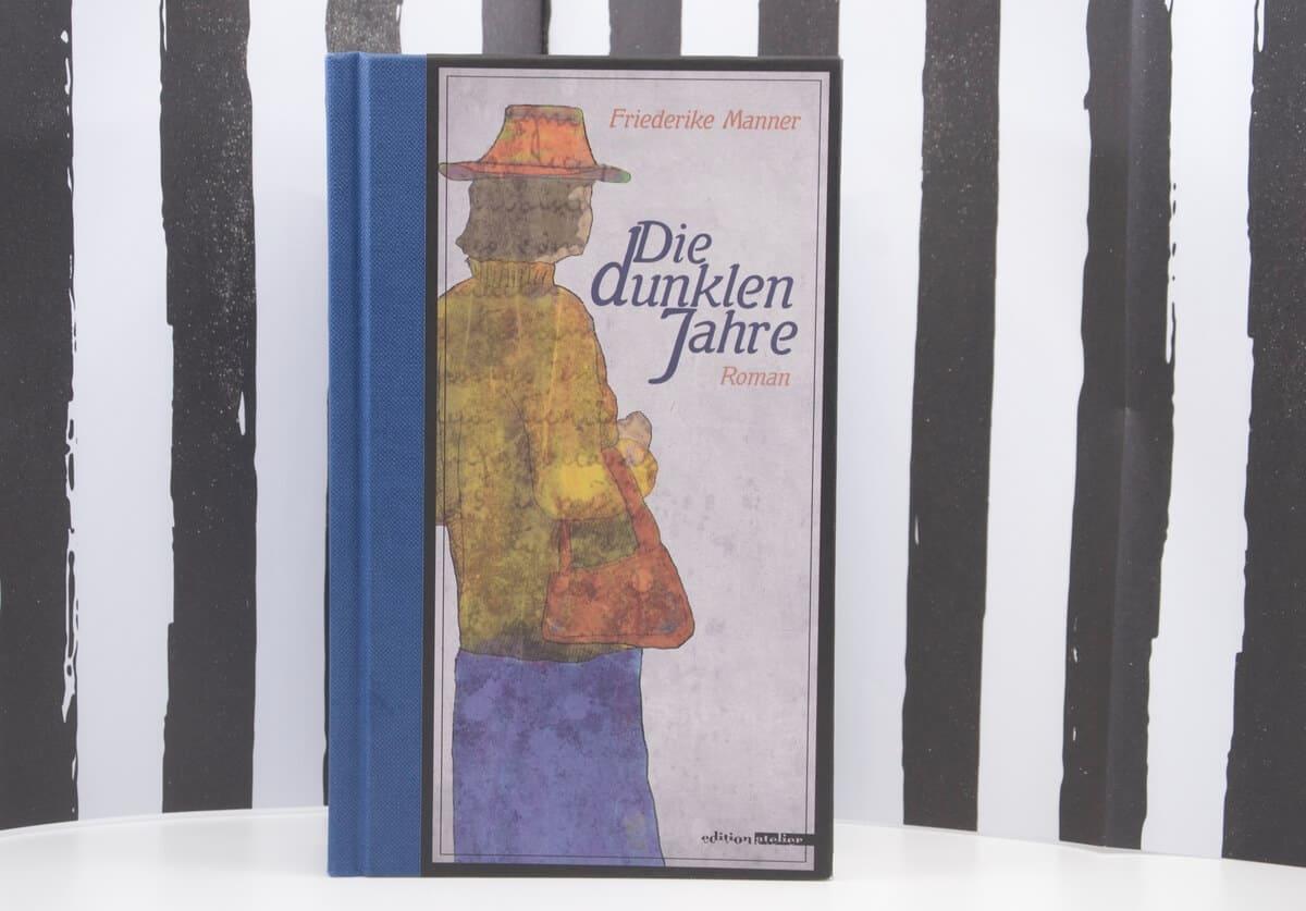 Die dunklen Jahre von Friederike Manner.