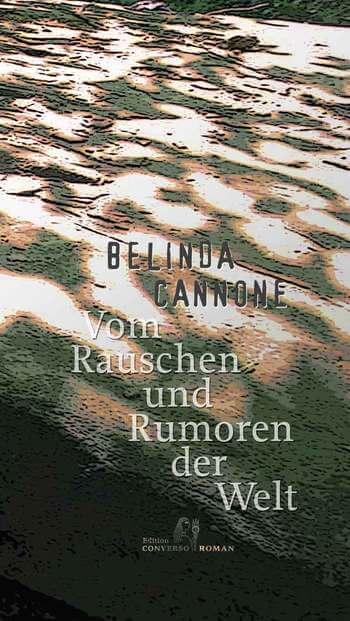 Vom Rauschen und Rumoren der Welt von Belinda Cannone