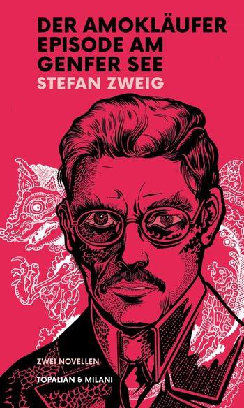 Der Amokläufer & Episode am Genfer See von Stefan Zweig.