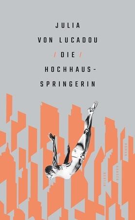 Cover Die Hochhausspringerin von Julia von Lucadou