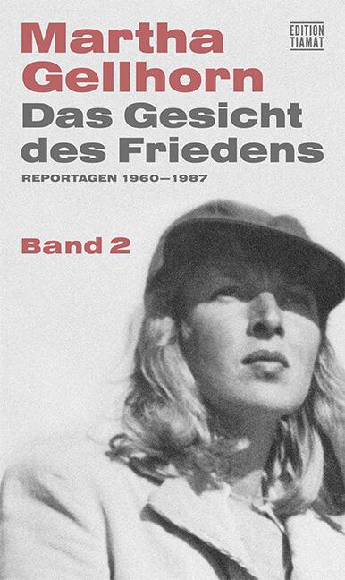 Das Gesicht des Friedens von Martha Gellhorn